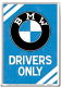 BMW Drivers Only metal postcard / mini-sign (na)